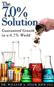 The 7.0% Solution: Guaranteed Growth In A 0.7% World by Dr. William Stack ebook deal