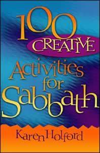 100 Creative Activities for Sabbath