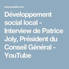 Développement social local - Interview de Patrice Joly, Président du Conseil Général - YouTube