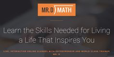 The Mr. D Math Life Skills 4 Teens course equips students with real life skills including time management, financial literacy, goal setting and achieving, communications, resume writing and so much more! This 6 week course was designed specifically to provide teens with all of the tools for success... using what's important to each student! The next Life Skills for Teens course begins on March 15, get more information and sign up by visiting the link.