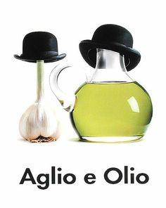 Aglio e Olio - even Emeril likes the spaghetti combo which includes garlic and olive oil (and herbs).