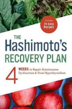 The Hashimoto's 4-Week Plan: A Holistic Guide to Treating Hypothyroidism #Treatingthyroidnaturally