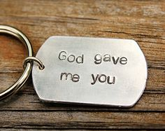 God gave me you - hand stamped personalized keychain