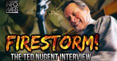 FIRESTORM! The Ted Nugent Interview