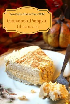 My Table of Three's Cinnamon Pumpkin Cheesecake is low carb, sugar free, gluten free and it is perfect for fall. This recipe is both Keto and THM friendly.