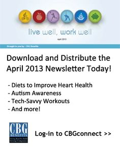 Heart Health, Autism Awareness, and Tech-Savvy Fitness - April 2013 edition of the Live Well, Work Well newsletter.