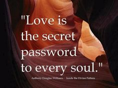 Love is the secret password to every soul | Anonymous ART of Revolution