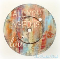 Cable Reel Spool Wall Art All You Need is Love Upcycled - decorate top for molly