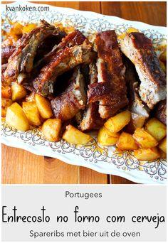 Entrecosto no forno com cerveja – Portugese spareribs met bier – De K van Koken Spare Ribs, Chicken Wings, Pork Ribs, Ribs, Buffalo Wings
