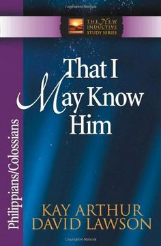 That I May Know Him: Philippians And Colossians (The New Inductive Study Series) by Kay Arthur, http://www.amazon.com/dp/0736908099/ref=cm_sw_r_pi_dp_mgECrb0G6SND0