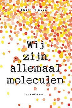 Wij zijn allemaal moleculen (2015). Auteur: Nielsen, Susin.