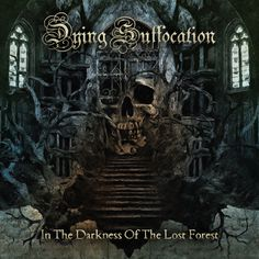 Dying Suffocation: Marcelo Vasco es el artista del arte del nuevo disco In The Darkness Of Lost Forest