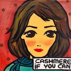 Titel: »Cashmere If You Can«, Maße: 40 x 40 cm, Material: Acryl auf Leinwand, Preis: 150 Euro inkl. Mwst., (c) Foto: evelin.de, Anfrage unter: ciyc@frohmann.com
