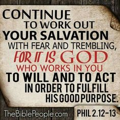 Continue to work out YOUR SALVATION with fear and trembling, FOR IT IS GOD who works in you to will and to act in order to fulfill his good purpose. Fear And Trembling, Jesus Is Coming, Bible Verses Quotes, Scriptures, Daily Devotional, Heavenly Father, Spiritual Quotes, Spiritual Life, My Father