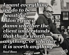 Saul Bass, quote