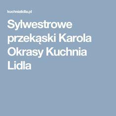 Sylwestrowe przekąski Karola Okrasy  Kuchnia Lidla