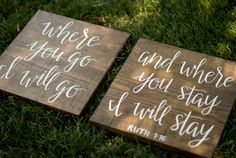 Each sign is cut, stained, sanded, and painted with these lines from Ruth 1:16. These signs are created using hand lettering, not a computer font.