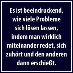 Talk about problems, listen and … - Humor Fun Jokes Quotes, Funny Quotes, Funny Memes, Hilarious, German Quotes, Just Smile, True Words, Quotations, Funny Pictures