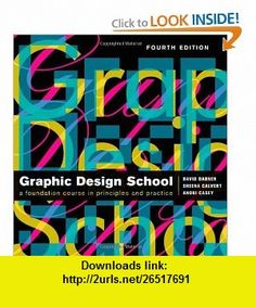 The New Graphic Design School A Foundation Course in Principles and Practice (CourseSmart) (9780470466513) David Dabner, Sheena Calvert, Anoki Casey , ISBN-10: 0470466510  , ISBN-13: 978-0470466513 ,  , tutorials , pdf , ebook , torrent , downloads , rapidshare , filesonic , hotfile , megaupload , fileserve
