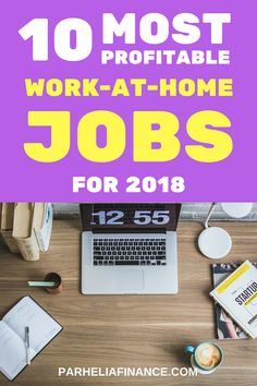 Are you looking for a work-at-home job? Here are some of the most profitable work-at-home jobs you can start in 2018. They are highly in demand and will be great if you're looking to earn money from home. Click through to learn how you can work from home! #workfromhome #wah #makemoneyfromhome #sidehustle #makemoneyonline #onlinebusiness