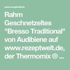 """Rahm Geschnetzeltes """"Bresso Traditional"""" von Audibiene auf www.rezeptwelt.de, der Thermomix ® Community"""