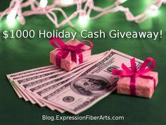 http://blog.expressionfiberarts.com/2013/12/03/1000-happy-holidays-cash-giveaway/#comment-15447