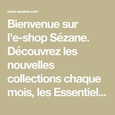 Bienvenue sur l'e-shop Sézane. Découvrez les nouvelles collections chaque mois, les Essentiels ou encore notre lifestyle shop. Inscrivez-vous pour recevoir nos invitations.