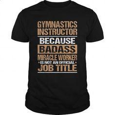 GYMNASTICS-INSTRUCTOR - #teeshirt #champion hoodies. ORDER NOW => https://www.sunfrog.com/LifeStyle/GYMNASTICS-INSTRUCTOR-145952651-Black-Guys.html?60505