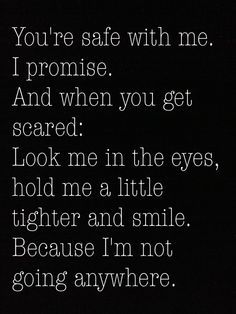 Youre safe with me..