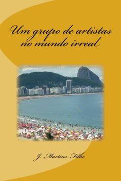 Um Grupo de Artistas No Mundo Irreal por J. Martins Filho http://www.amazon.com.br/dp/1492935689/ref=cm_sw_r_pi_dp_El4Swb0B746BG