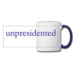 """unpresidented"" ceramic coffee/tea mug, dishwasher safe. In 6 colors."