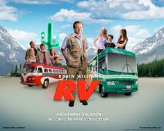 "RV, starring Robin Williams.  ""Bob Munro and his dysfunctional family rent an RV for a road trip to the Colorado Rockies, where they ultimately have to contend with a bizarre community of campers."""
