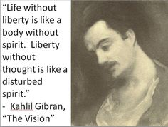 Kahlil Gibran, a poet who wrote among other works, The Prophet!