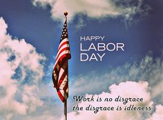 Happy Labour Day 2015 Quotes, History and Images { Labor } Good Work Quotes, Life Quotes Love, Labor Day Quotes, Weekend Quotes, Labor Day Clip Art, Labor Day Pictures, Veterans Day Images, Labor Day Holiday, Federal Holiday