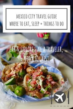 Mexico City Guide   Heading to Mexico City? Check out our guide on what to eat in Mexico City and where to eat it, our recommended hotel in Mexico City plus things to do and loads of handy tips for your stay in Mexico City.  Mexico City food   Mexican str
