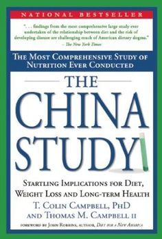 The China Study: The Most Comprehensive Study of Nutrition Ever Conducted and the Startling Implications for Diet, Weight Loss and Long-term Health:Amazon:Books