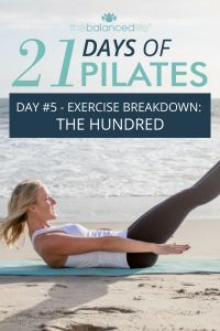 21 Days of Pilates // Day 5 – Exercise Breakdown: The Hundred