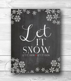 Let it Snow Poster - Winter Holiday Christmas Sign - CHALKBOARD with White Snowflakes - Digital Download