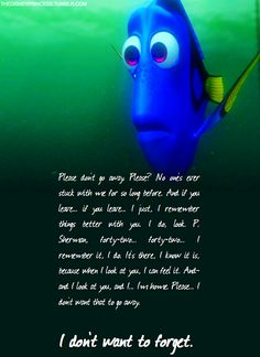 because when I look at you, I can feel it. And- and I look at you and I. Disney Love, Disney Magic, Disney Stuff, Disney And Dreamworks, Disney Pixar, Disney Characters, Dory Quotes, Finding Dory, Finding Nemo Quotes