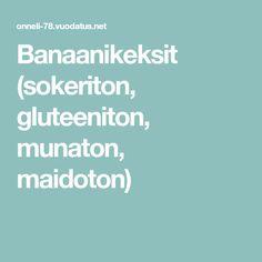 Banaanikeksit (sokeriton, gluteeniton, munaton, maidoton)