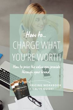 How to charge what you're worth when you own your own creative business. It's all about understanding the value you bring to your clients and knowing what that value is worth to them. | Julie Harris Design