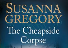 Book review: The Cheapside Corpse by Susanna Gregory