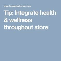 Tip: Integrate health & wellness throughout store