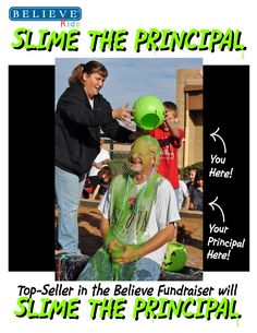 Want to boost your fundraiser? Tell the kids they get to pour slime on the principal if they are the top seller, and watch the participation soar!