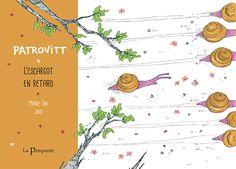 Patrovitt, l'escargot en retard, aux éditions La Pimpante