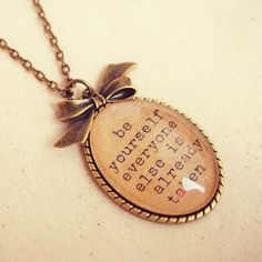 """Inspirational Quote Necklace with """"Be Yourself Everyone Else is Already Taken"""" Pendant"""