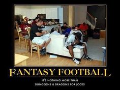 Fantasy Football = Dungeons & Dragons
