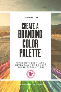 Three ways to create a branding color palette that'll NEVER fail you or your brand recognition (PLUS a free prezzie).  #branding #branddesign #branding101 #brandidentity #design #entrepreneur #solopreneur