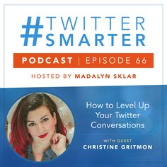 #66: How to Level Up Your Twitter Conversations with Christine Gritmon via @madalynsklar Marketing Plan, Online Marketing, Social Media Marketing, Live Tweet, Twitter Tips, Ways To Communicate, Public Speaking, Level Up, Cool Names