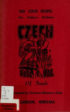 Old Czech recipes for today's kitchens : Czech festival of foods : Clarkson Woman's Club (Clarkson, - Ofengerichte Gäste Czech Recipes, Old Recipes, Vintage Recipes, Gourmet Recipes, Cooking Recipes, Slovak Recipes, Cooking Hacks, Delicious Recipes, Recipes